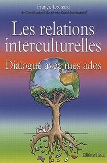 Les relations interculturelles : dialogue avec mes ados, Léonard, Francis