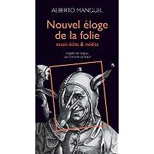 NOUVEL ÉLOGE DE LA FOLIE : ESSAIS ÉDITS & INÉDITS