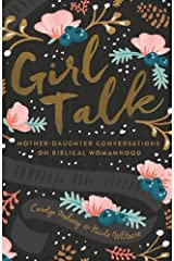 Girl Talk (Redesign): Mother-Daughter Conversations on Biblical Womanhood Paperback