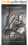 Medieval III - Sword of Liberty (The Medieval Sagas Book 3) (English Edition)
