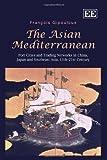 The Asian Mediterranean, François Gipouloux, 0857934260