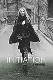Initiation: a Memoir