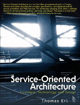 Service-Oriented Architecture (SOA): Concepts, Technology, and Design) by Prentice Hall