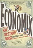 img - for [(Economix: How and Why Our Economy Works (and Doesn't Work) in Words and Pictures )] [Author: Michael Goodwin] [Sep-2012] book / textbook / text book