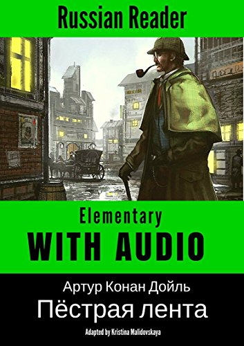 russian-reader-elementary-the-speckled-band-by-a-c-doyle-adapted-graded-russian-reader-annotated