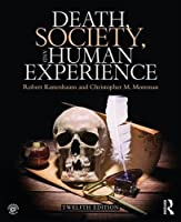 Death, Society, and Human Experience, 12th Edition Front Cover