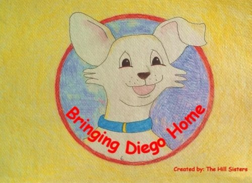 Bringing Diego Home (Diego the Chihuahua Series) (Volume 1) ebook