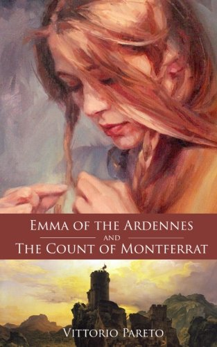 Emma of the Ardennes and the Count of Montferrat: A Story of Adventure and Friendship in Ninth-Century France and Italy (Charlemagne's Legacy) (Volume 2)