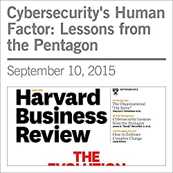 Cybersecurity's Human Factor: Lessons from the Pentagon