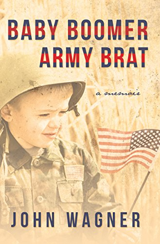Baby Boomer Army Brat: A Memoir
