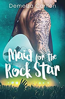 Maid for the Rock Star (Romance Island Resort Series Book 1) by [Carlton, Demelza]