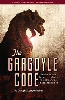 The Gargoyle Code by [Longenecker, Dwight]