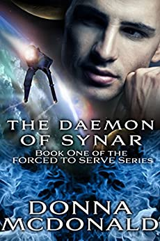 The Daemon Of Synar (Forced To Serve Book 1) by [McDonald, Donna]