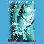 Gretel's Memories: Hansel and Gretel Arousing, Book 9 | Melanie Moorhac