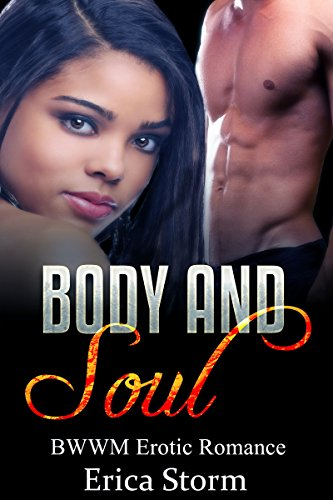 Search : Body and Soul (Part 1): BWWM Erotic Romance