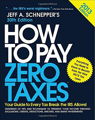 how-to-pay-zero-taxes-2013-your-guide-to-every-tax-break-the-irs-allows
