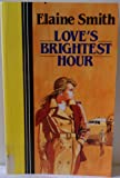Love's Brightest Hour, Elaine Smith, 0792702409