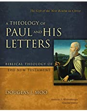 A Theology of Paul and His Letters: The Gift of the New Realm in Christ