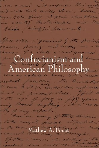 Confucianism and American Philosophy (SUNY series in Chinese Philosophy and Culture) pdf