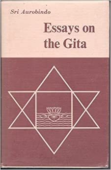 essays on the gita the sri aurobindo library aurobindo ghose  essays on the gita the sri aurobindo library hardcover 1953