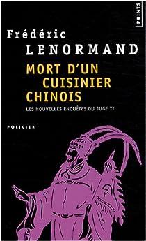 Les nouvelles enquêtes du juge Ti, Tome 6 : Mort d'un cuisinier chinois par Lenormand