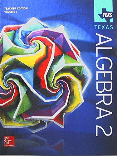 TEKS TEXAS, Algebra 2, Teacher Edition, Volume 1, 9780021401710, 0021401713