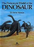 Prehistoric World of the Dinosaur, David Norman, 0831708522