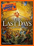 The Complete Idiot's Guide to the Last Days (Complete Idiot's Guides (Lifestyle Paperback))
