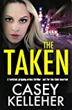 The Taken: A twisted, gripping crime thriller - not for the faint-hearted (kindle edition)