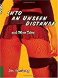 Into an Unseen Distance and Other Tales, Jim Arneberg, 1434308448