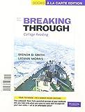 Breaking Through, Books a la Carte Edition, Smith, Brenda D. and Morris, LeeAnn, 0205827519
