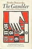 The Gambler and The Diary of Polina Suslova, Fyodor Dostoyevsky, 0226159701