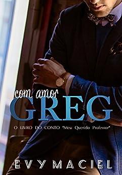 Com amor, Greg. por [Maciel, Evy]