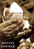 Evolution of Childhood: Relationships, Emotion, Mind