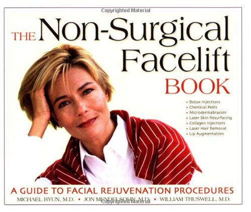The Non-Surgical Facelift Book: A Guide to Facial Rejuvenation Procedures