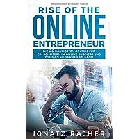 Rise of the Online Entrepreneur: Die 20 häufigsten Gründe für ein Scheitern im Online Business und wie man sie vermeiden kann
