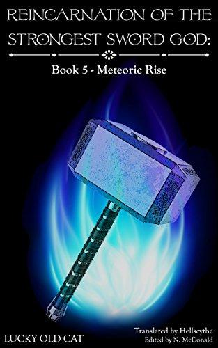 Reincarnation of the Strongest Sword God: Book 5 - Meteoric -