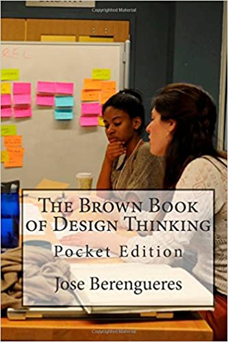 The Brown Book of Design Thinking: Pocket Edition