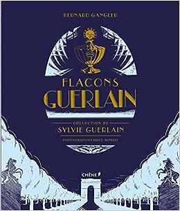 Bernard Bernard Livres Gangler Guerlain Livres Flacons Flacons Gangler Flacons Guerlain Bernard Guerlain PZukXOi