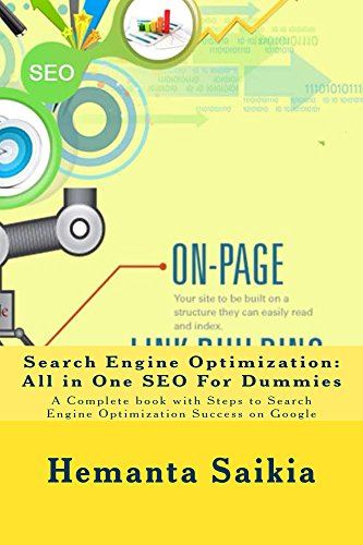 Search Engine Optimization: All-in-One SEO For Dummies: A Complete book with Steps to Search Engine Optimization Success on Google