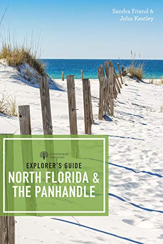 Explorer's Guide North Florida & the Panhandle (Third Edition)  (Explorer's Complete) (Best Florida Gulf Beaches)