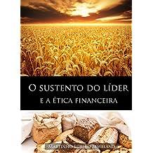 O Sustento do Líder e a Ética Financeira (Liderança Cristã Livro 34)