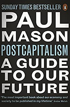 PostCapitalism: A Guide to Our Future by [Mason, Paul]