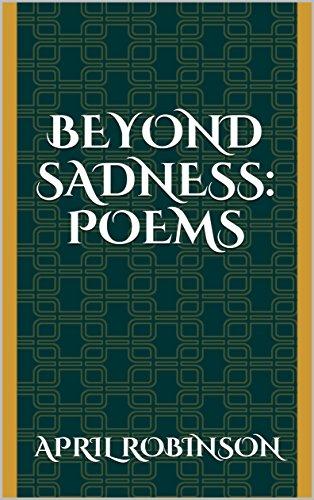 Beyond Sadness: POEMS by [Robinson, April]
