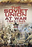 The Soviet Union at War 1941-1945, David Stone, 1848840527
