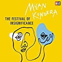 The Festival of Insignificance Audiobook by Milan Kundera, Linda Asher - translator Narrated by Richmond Hoxie