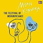 The Festival of Insignificance | Milan Kundera,Linda Asher - translator