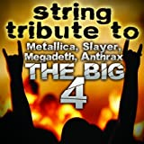 big 4 metallica - String Tribute to the Big 4-Metallica by Big 4 Tribute (2011-03-22)