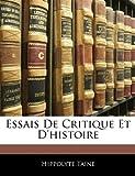 Essais de Critique et D'Histoire, Hippolyte Taine, 114404376X