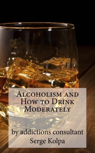 Alcoholism and How to Drink Moderately